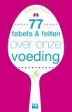 77 fabels & feiten over onze voeding – herziene editie