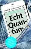 ECHT QUANTUM – 5e druk: geactualiseerde en uitgebreide editie