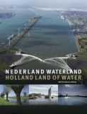 NEDERLAND WATERLAND. HOLLAND LAND OF WATER – Michiel Roscam Abbing