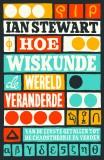 HOE WISKUNDE DE WERELD VERANDERDE, 5e druk – Ian Stewart