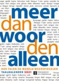 MEER DAN WOORDEN ALLEEN, Taalkalender 2021 – Universiteit van Amsterdam. Verschijnt augustus 2020