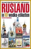 RUSLAND IN 101 WODKA-ETIKETTEN –  Edwin Trommelen