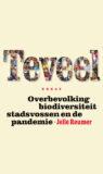 TEVEEL. Overbevolking, biodiversiteit, stadsvossen en de pandemie, 2e druk – Jelle Reumer
