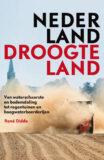 NEDERLAND DROOGTELAND – René Didde. Verschijnt maart 2021
